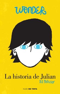 Wonder: La Historia de Julián (the Julian Chapter: A Wonder Story) = The Julian Chapter Cover Image