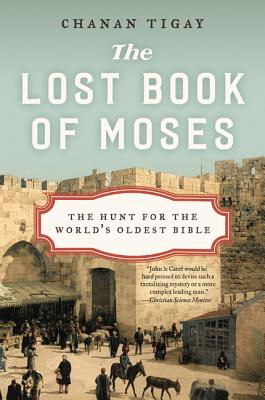The Lost Book of Moses: The Hunt for the World's Oldest Bible Cover Image