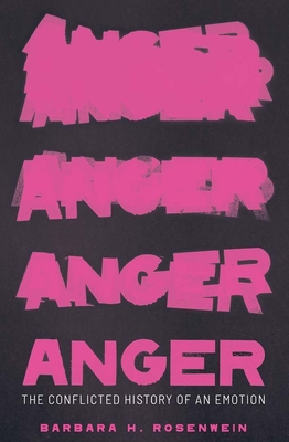 Anger: The Conflicted History of an Emotion (Vices and Virtues) Cover Image