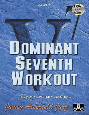 Jamey Aebersold Jazz -- Dominant Seventh Workout, Vol 84: Book & 2 CDs Cover Image