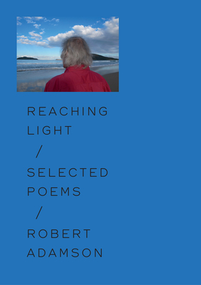Reaching Light: Selected Poems Cover Image