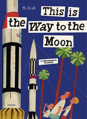 This is the Way to the Moon: A Children's Classic Cover Image