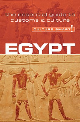 Egypt - Culture Smart!: the essential guide to customs & culture Cover Image
