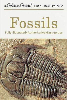 Fossils: A Fully Illustrated, Authoritative and Easy-to-Use Guide (A Golden Guide from St. Martin's Press) Cover Image