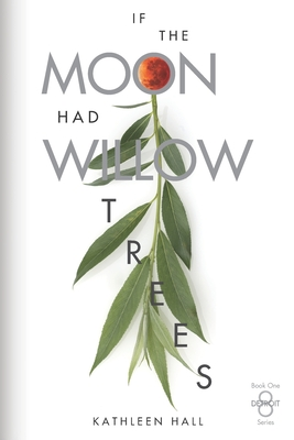 If the Moon Had Willow Trees Cover Image