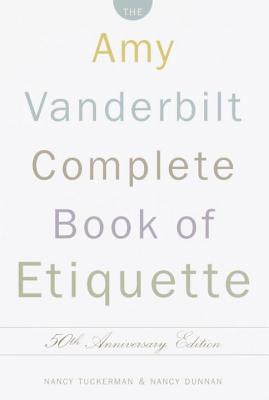 The Amy Vanderbilt Complete Book of Etiquette: 50th Anniversay Edition Cover Image