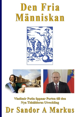 Den Fria Människan: Vladimir Putin öppnar Porten till den Nya Tidsålderns Utveckling Cover Image