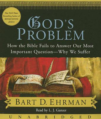 God's Problem CD: How the Bible Fails to Answer Our Most Important Question--Why We Suffer Cover Image