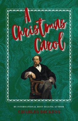 A Christmas Carol: The Classic, Bestselling Charles Dickens Novel (Charles Dickens Classics #3) Cover Image