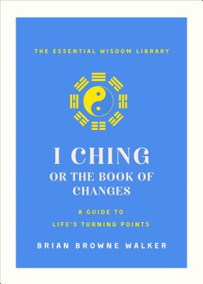 I Ching: The Book of Change: A New Translation Cover Image