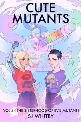 Cute Mutants Vol 4: The Sisterhood of Evil Mutants Cover Image