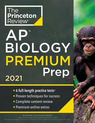 Princeton Review AP Biology Premium Prep, 2021: 6 Practice Tests + Complete Content Review + Strategies & Techniques (College Test Preparation) Cover Image
