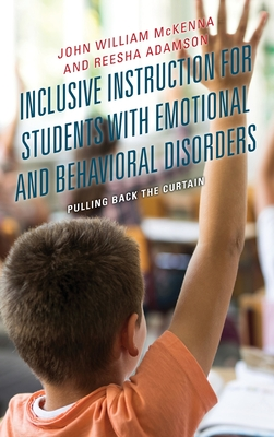 Inclusive Instruction for Students with Emotional and Behavioral Disorders: Pulling Back the Curtain Cover Image