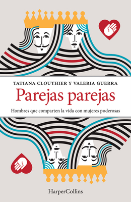 Parejas parejas (Equal and Mates - Spanish Edition): Men Who Share Their Lives with Powerful Women Cover Image