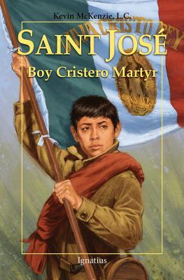 Saint José: Boy Cristero Martyr (Vision Books) Cover Image