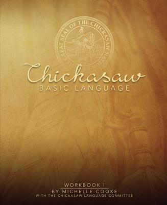 Chickasaw Basic Language: Workbook I Cover Image