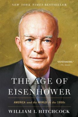The Age of Eisenhower: America and the World in the 1950s Cover Image