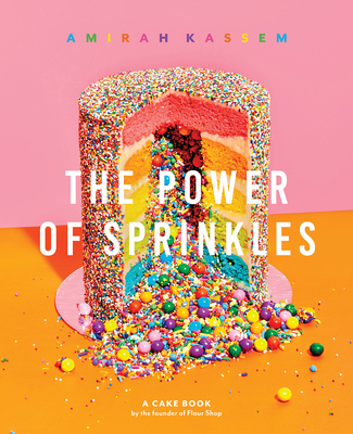 Power of Sprinkles: A Cake Book by the Founder of Flour Shop Cover Image