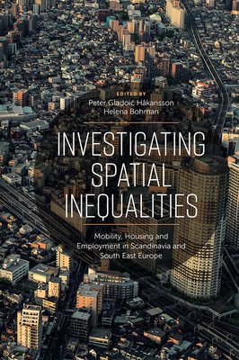 Investigating Spatial Inequalities: Mobility, Housing and Employment in Scandinavia and South-East Europe Cover Image