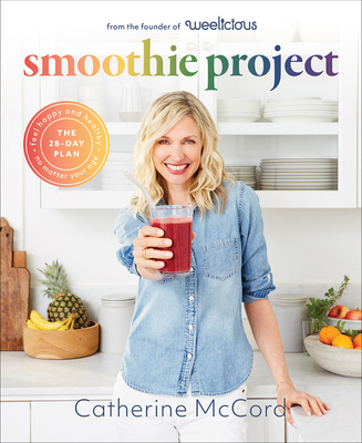 Smoothie Project: The 28-Day Plan to Feel Happy and Healthy No Matter Your Age Cover Image