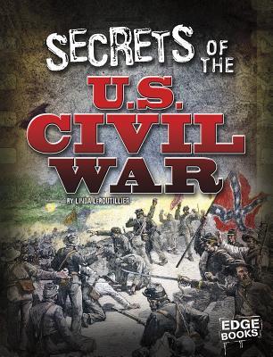 Secrets of the U.S. Civil War (Top Secret Files) Cover Image