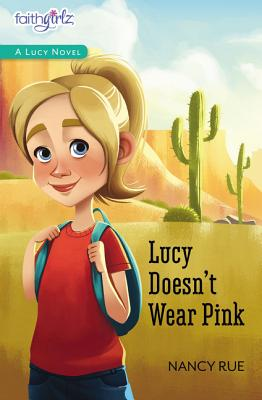 Lucy Doesn't Wear Pink (Faithgirlz / A Lucy Novel #1) Cover Image