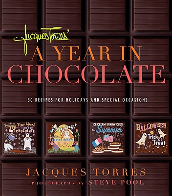 Jacques Torres' A Year in Chocolate Cover