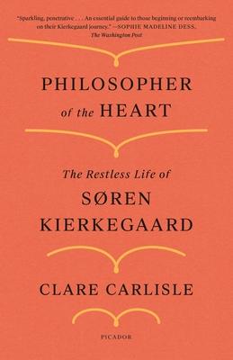 Philosopher of the Heart: The Restless Life of Søren Kierkegaard Cover Image