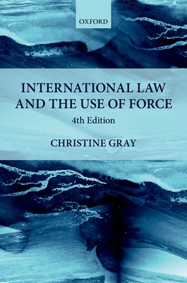 International Law and the Use of Force (Foundations of Public International Law) Cover Image