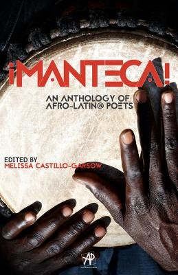 Manteca! an Anthology of Afro-Latin@ Poets Cover Image