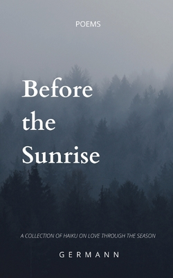 Before the Sunrise: A Haiku Poetry Collection (Daywind Soundtracks Contemporary #1) Cover Image