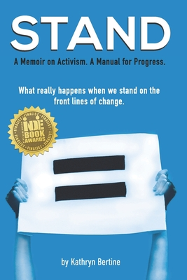 Stand: A memoir on activism. A manual for progress. What really happens when we stand on the front lines of change. Cover Image