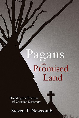 Pagans in the Promised Land: Decoding the Doctrine of Christian Discovery Cover Image