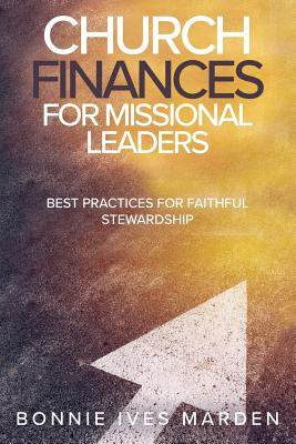 Church Finances for Missional Leaders: Best Practices for Faithful Stewardship Cover Image