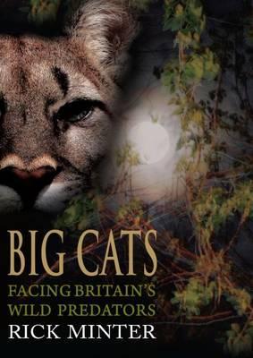 Big Cats: Facing Britain's Wild Predators Cover Image