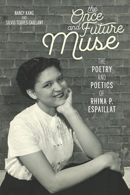 The Once and Future Muse: The Poetry and Poetics of Rhina P. Espaillat (Latinx and Latin American Profiles) Cover Image