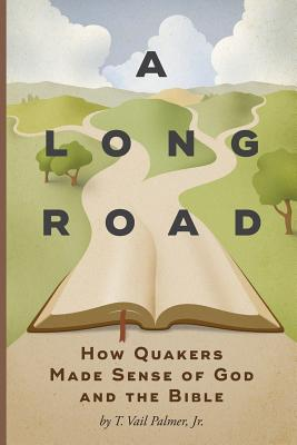 A Long Road: How Quakers Made Sense of God and the Bible Cover Image