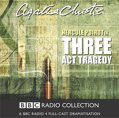 Three ACT Tragedy (Hercule Poirot Radio Dramas #1935) Cover Image