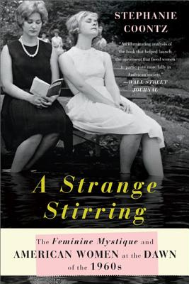 A Strange Stirring: The Feminine Mystique and American Women at the Dawn of the 1960s Cover Image