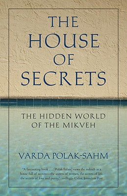 The House of Secrets: The Hidden World of the Mikveh Cover Image