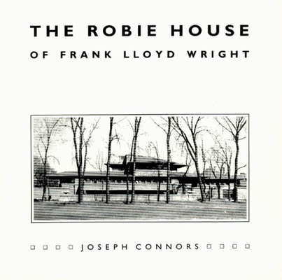 The Robie House of Frank Lloyd Wright (Chicago Architecture and Urbanism) Cover Image