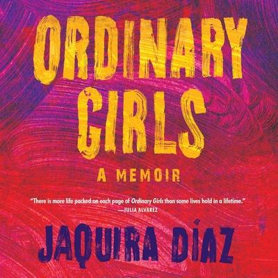 Ordinary Girls Lib/E: A Memoir Cover Image
