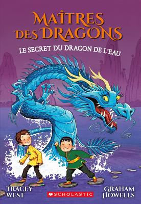 Ma?tres Des Dragons: N? 3 - Le Secret Du Dragon de l'Eau (Maitres Des Dragons #3) Cover Image