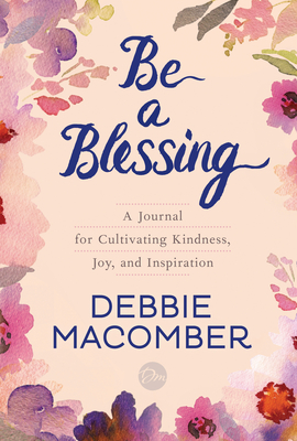 Be a Blessing: A Journal for Cultivating Kindness, Joy, and Inspiration Cover Image