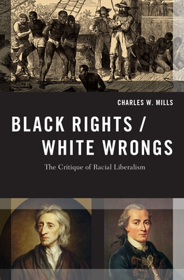 Black Rights/White Wrongs: The Critique of Racial Liberalism Cover Image