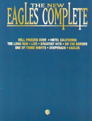 The New Eagles Complete: Piano/Vocal/Chords Cover Image
