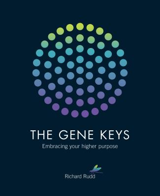 The Gene Keys: Embracing Your Higher Purpose Cover Image