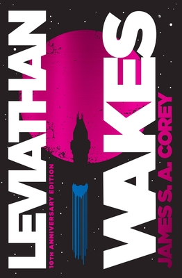 Leviathan Wakes: 10th Anniversary Edition (The Expanse #1) Cover Image