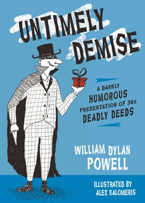 Untimely Demise: A Darkly Humorous Presentation of 365 Deadly Deeds Cover Image