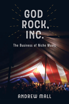 God Rock, Inc.: The Business of Niche Music Cover Image